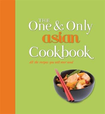 The One and Only Asian Cookbook (Hardback)