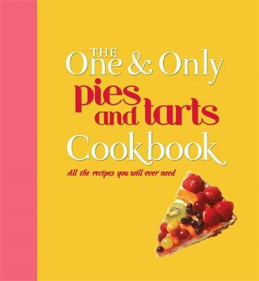 The One and Only Pies and Tarts Cookbook (Hardback)