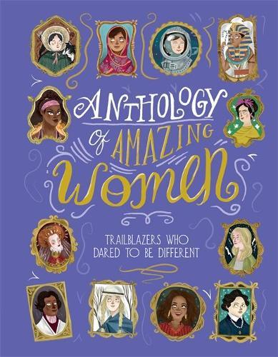 Anthology of Amazing Women (Hardback)