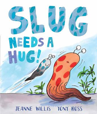 Slug Needs a Hug (Hardback)