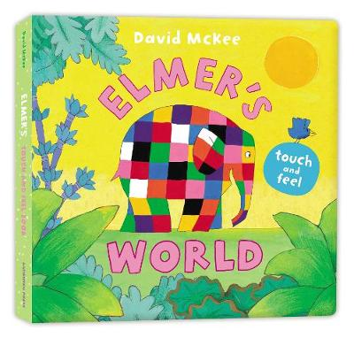 Elmer's Touch and Feel World (Board book)
