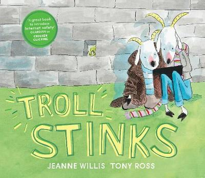 Troll Stinks! - Online Safety Picture Books (Hardback)