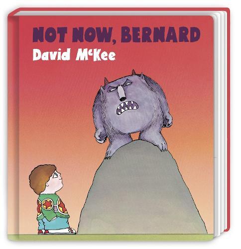 Not Now, Bernard: Board Book (Board book)