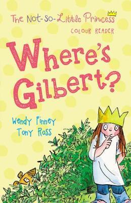 Where's Gilbert? - The Not So Little Princess (Paperback)