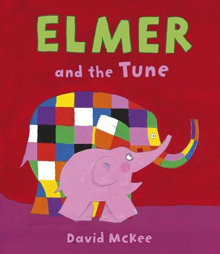 Elmer and the Tune - Elmer Picture Books (Hardback)