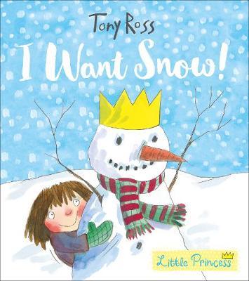 I Want Snow! - Little Princess (Hardback)