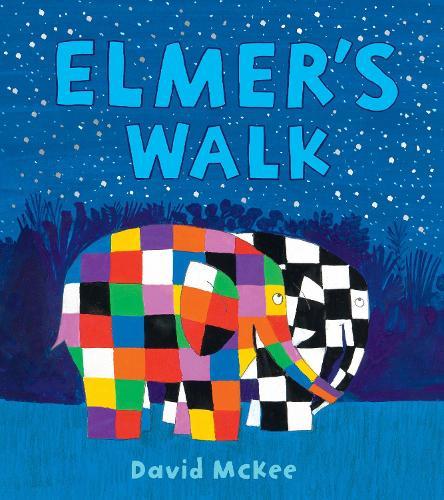 Elmer's Walk - Elmer Picture Books (Hardback)