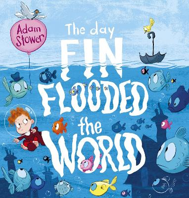 The Day Fin Flooded the World (Hardback)