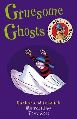 Gruesome Ghosts (No. 1 Boy Detective) (Paperback)