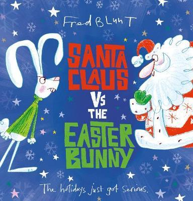 Santa Claus vs The Easter Bunny (Hardback)