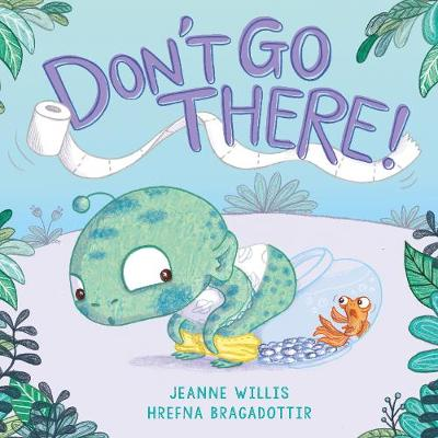 Don't Go There! (Hardback)