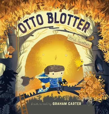 Otto Blotter, Bird Spotter (Hardback)