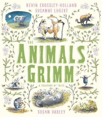 The Animals Grimm: A Treasury of Tales (Hardback)