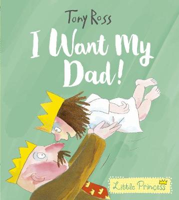 I Want My Dad! - Little Princess (Paperback)