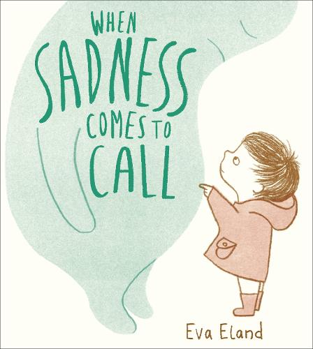 When Sadness Comes to Call - Big Emotions (Paperback)