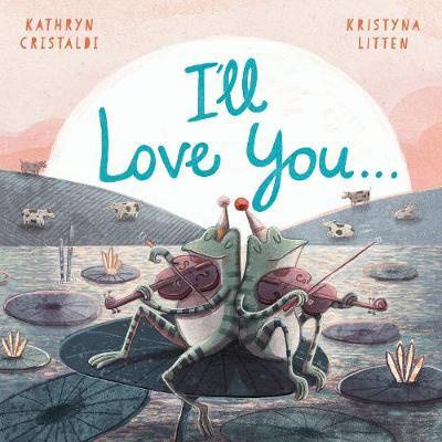 I'll Love You... (Paperback)