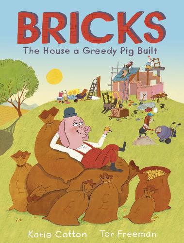 Bricks: The House a Greedy Pig Built (Paperback)