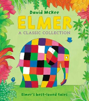 Elmer: A Classic Collection: Elmer's best-loved tales (Hardback)