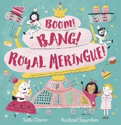 Boom! Bang! Royal Meringue! (Paperback)
