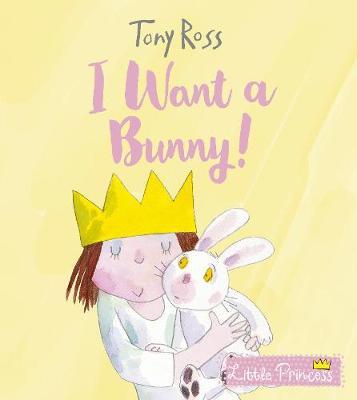 I Want a Bunny! - Little Princess (Paperback)