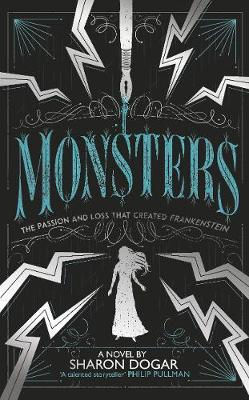 Monsters: The passion and loss that created Frankenstein (Paperback)
