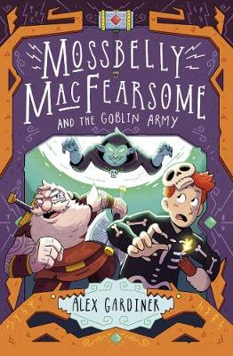 Mossbelly MacFearsome and the Goblin Army - Mossbelly MacFearsome (Paperback)