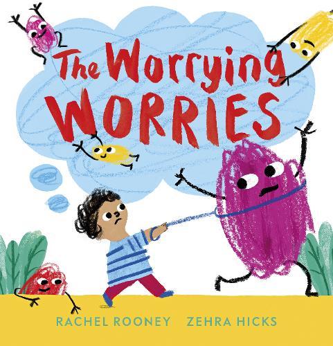 The Worrying Worries - Problems/Worries/Fears (Hardback)