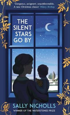 The Silent Stars Go By by Sally Nicholls | Waterstones