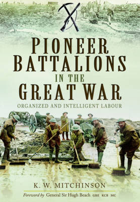 Pioneer Battalions in the Great War (Paperback)