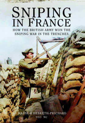 Sniping in France: Winning the Sniping War in the Trenches (Paperback)