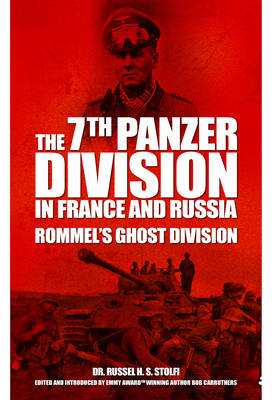 The 7th Panzer Division in France and Russia: Rommel's Ghost Division and the 7th Panzer Division (Paperback)