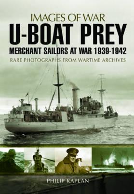 U-Boat Prey: Merchant Sailors at War, 1939-1942 (Paperback)