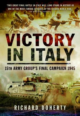 Victory in Italy: 15th Army Group's Final Campaign 1945 (Hardback)