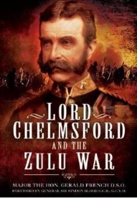 Lord Chelmsford and the Zulu War (Hardback)