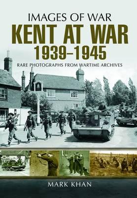 Kent at War 1939 to 1945 (Paperback)