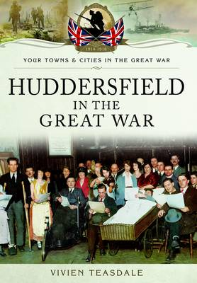 Huddersfield in the Great War (Paperback)