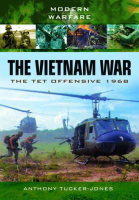 The Vietnam War: The Tet Offensive 1968 (Paperback)