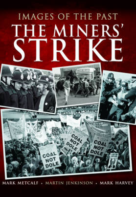 Images of the Past: The Miners' Strike (Paperback)