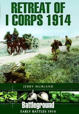 Retreat of I Corps 1914 (Paperback)
