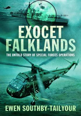 Exocet Falklands: The Untold Story of Special Forces Operations (Hardback)