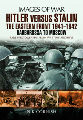 Hitler versus Stalin: The Eastern Front 1941 - 1942: Barbarossa to Moscow (Paperback)