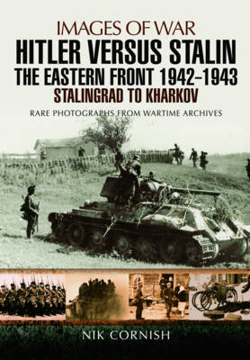 Hitler versus Stalin: The Eastern Front 1942 - 1943 Stalingrad to Kharkov (Paperback)