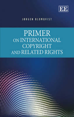 Primer on International Copyright and Related Rights (Hardback)
