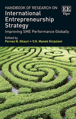 Handbook of Research on International Entrepreneurship Strategy: Improving SME Performance Globally - Research Handbooks in Business and Management series (Hardback)