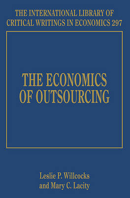 The Economics of Outsourcing - The International Library of Critical Writings in Economics Series 297 (Hardback)