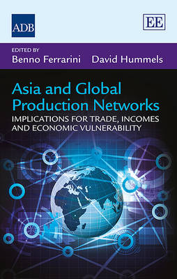 Asia and Global Production Networks: Implications for Trade, Incomes and Economic Vulnerability (Hardback)