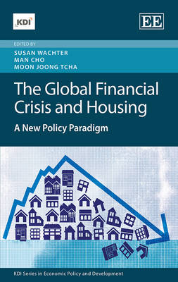 The Global Financial Crisis and Housing: A New Policy Paradigm - Kdi Series in Economic Policy and Development (Hardback)