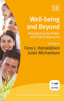 Well-Being and Beyond: Broadening the Public and Policy Discourse - New Horizons in Management Series (Hardback)