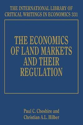 The Economics of Land Markets and their Regulation - The International Library of Critical Writings in Economics Series 331 (Hardback)