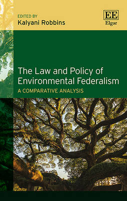 The Law and Policy of Environmental Federalism: A Comparative Analysis (Hardback)
